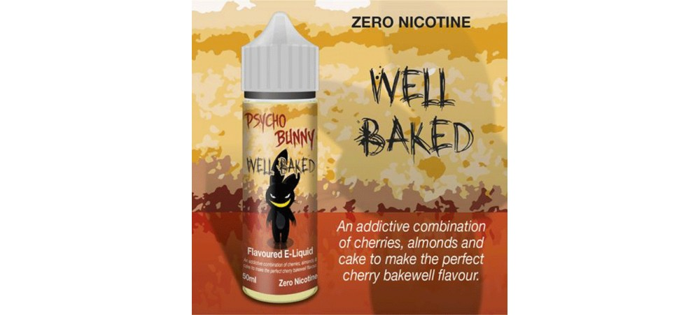 Well Baked (Cherry Bakewell) MAX VG E-Liquid - Zero Nicotine - 50ML Short Fill Bottle - Psycho Bunny